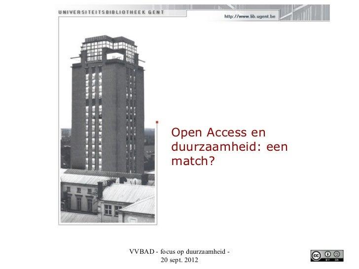 Open Access en            duurzaamheid: een            match?VVBAD - focus op duurzaamheid -        20 sept. 2012