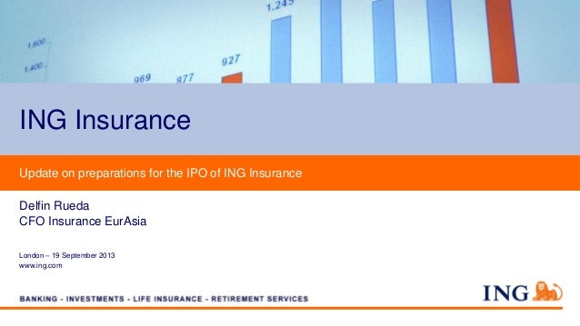 London – 19 September 2013 www.ing.com Update on preparations for the IPO of ING Insurance Delfin Rueda CFO Insurance EurA...