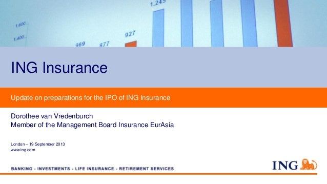 London – 19 September 2013 www.ing.com Update on preparations for the IPO of ING Insurance Dorothee van Vredenburch Member...