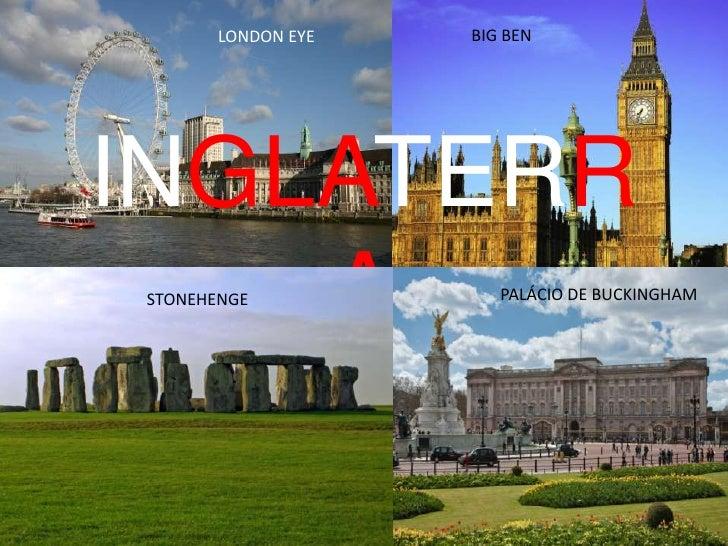 LONDON EYE   BIG BENINGLATERR    ASTONEHENGE             PALÁCIO DE BUCKINGHAM