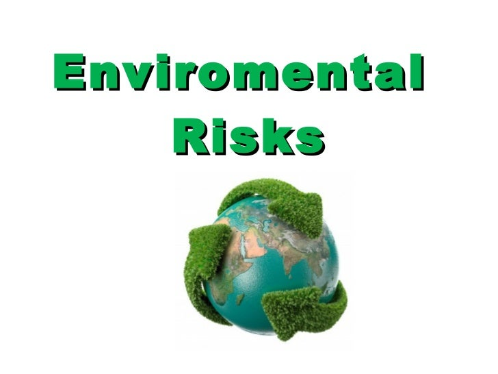 Enviromental  Risks