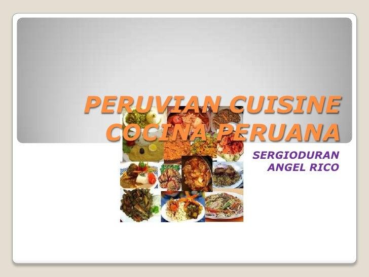 PERUVIAN CUISINECOCINA PERUANA<br />SERGIODURAN<br />ANGEL RICO<br />