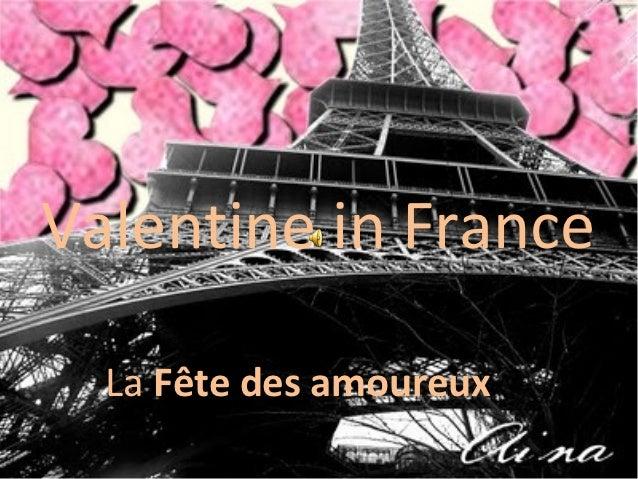 Valentine in France  LaFêtedesamoureux