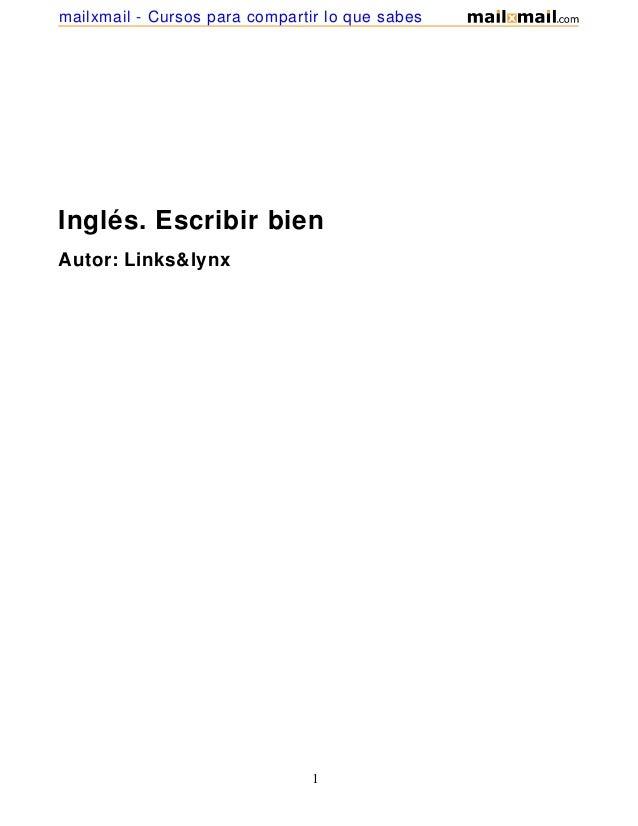 Inglés. Escribir bienAutor: Links&lynx1mailxmail - Cursos para compartir lo que sabes