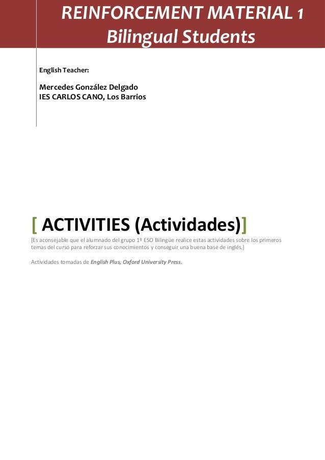 REINFORCEMENT MATERIAL 1 Bilingual Students English Teacher:  Mercedes González Delgado IES CARLOS CANO, Los Barrios  [ AC...