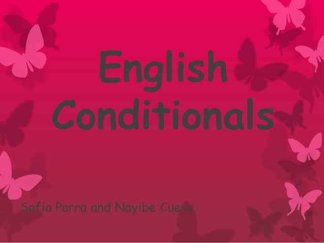 Conditionals NAYIBE and SOFIA