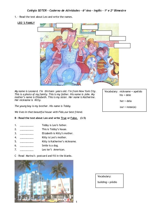 Colégio SOTER - Caderno de Atividades - 6º Ano - Inglês - 1º e 2º Bimestre 1 1. - Read the text about Leo and write the na...