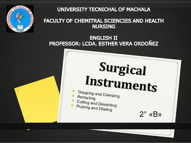 SurgicalSurgical Instruments Instruments Grasping and Clamping Retracting  Cutting and Dissecting Probing and Dilating...