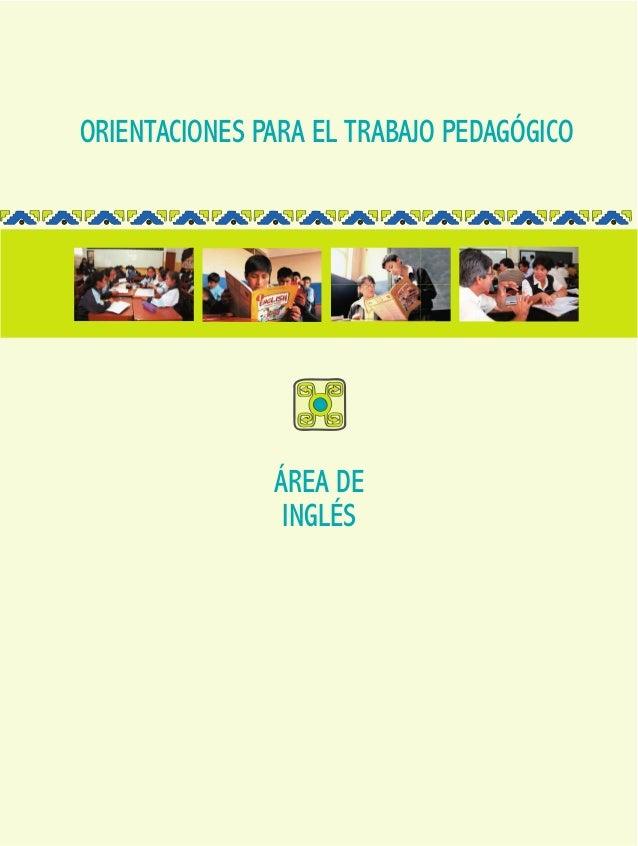 ORIENTACIONES PARA EL TRABAJO PEDAGÓGICO ÁREA DE INGLÉS