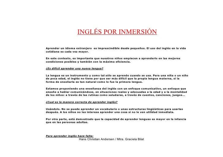 INGLÉS POR INMERSIÓN  Aprender un idioma extranjero es imprescindible desde pequeños. El uso del inglés en la vida cotidia...
