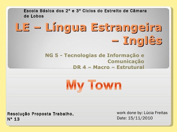 LE – Língua Estrangeira – Inglês NG 5 - Tecnologias de Informação e Comunicação DR 4 – Macro – Estrutural Resolução Propos...