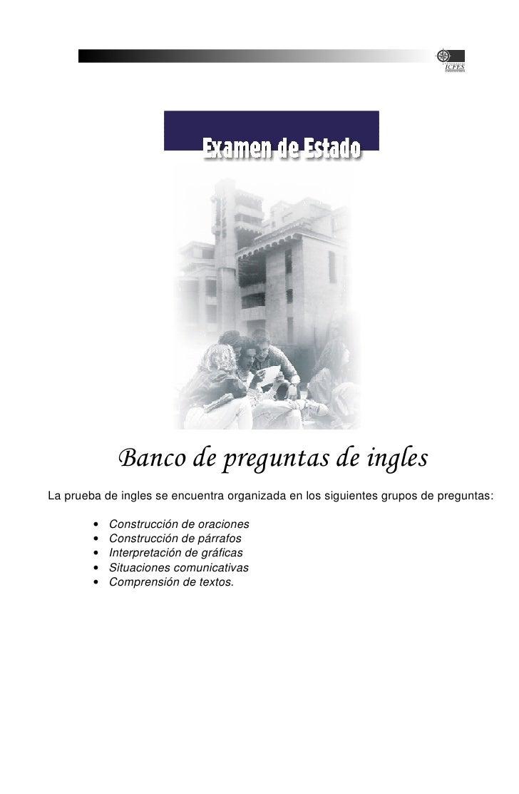 Banco de preguntas de ingles La prueba de ingles se encuentra organizada en los siguientes grupos de preguntas:          •...