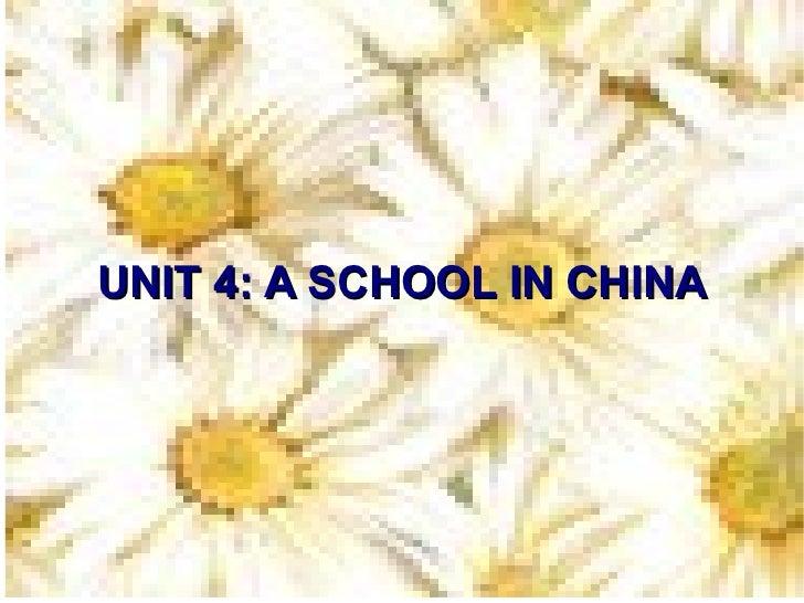 UNIT 4: A SCHOOL IN CHINA