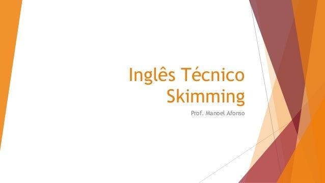 Inglês Técnico Skimming Prof. Manoel Afonso