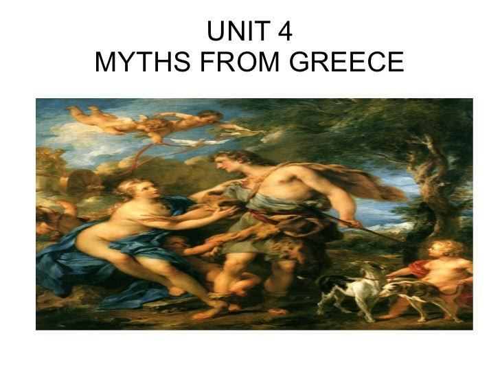 UNIT 4 MYTHS FROM GREECE