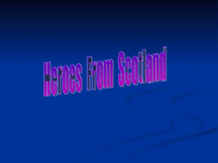 Heroes  From  Scotland