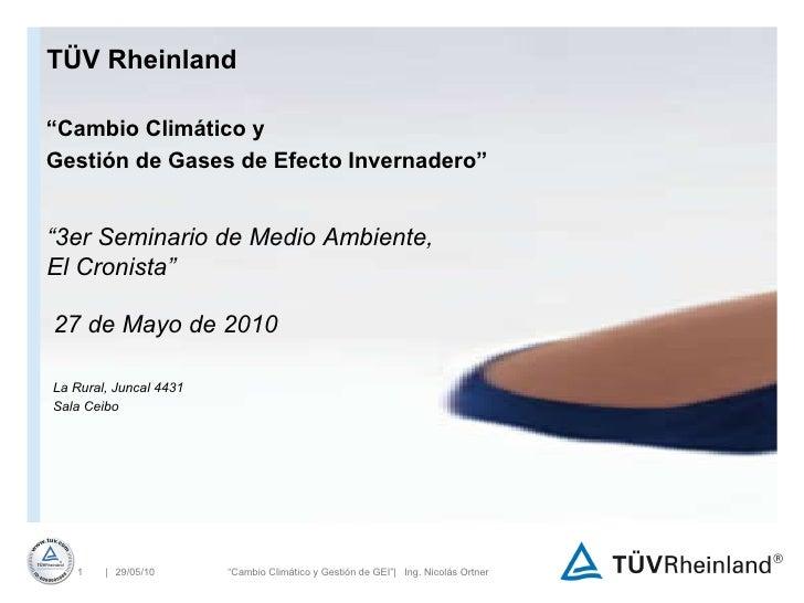 """TÜV Rheinland 27 de Mayo de 2010 """" Cambio Climático y Gestión de Gases de Efecto Invernadero"""" """" 3er Seminario de Medio Amb..."""