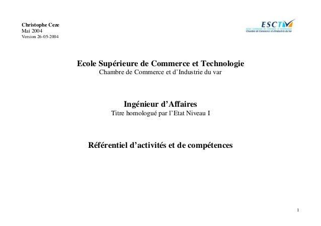 1 Christophe Ceze Mai 2004 Version 26-05-2004 Ecole Supérieure de Commerce et Technologie Chambre de Commerce et d'Industr...