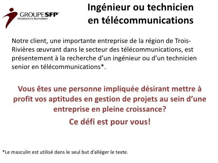 Ingénieur ou technicien                                         en télécommunications    Notre client, une importante entr...