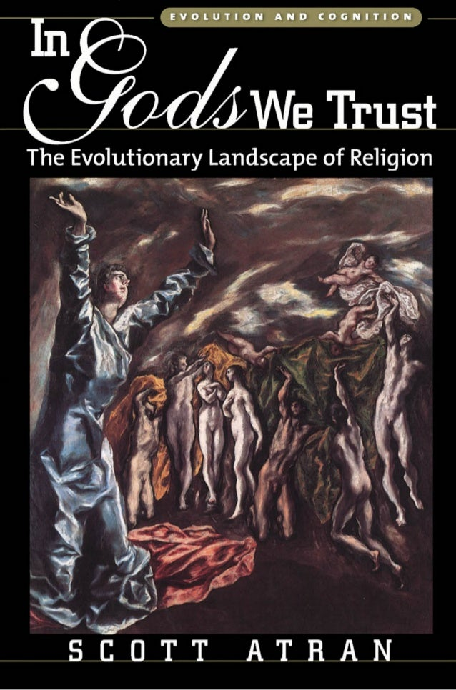 In gods we trust   the evolutionary landscape of religion (evolution and cognition) - scott atran ----- complete book