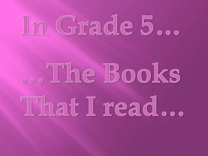 In Grade 5…<br />…The Books <br />That I read…<br />