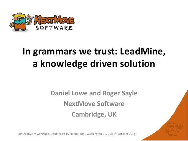 In grammars we trust: LeadMine, a knowledge driven solution