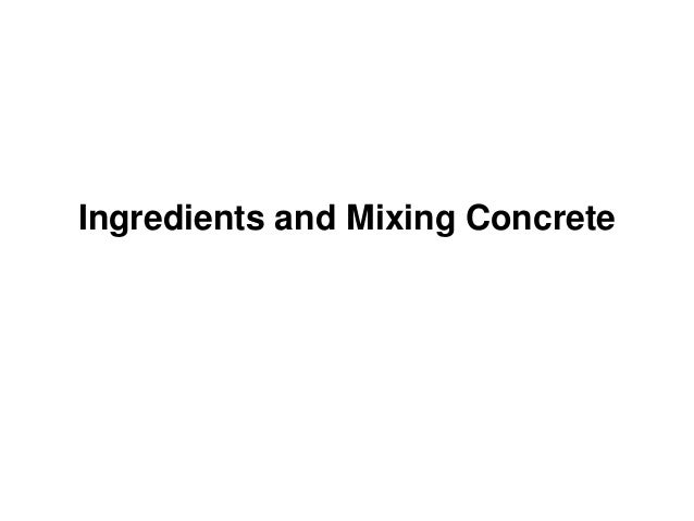 Ingredients and mixing concrete