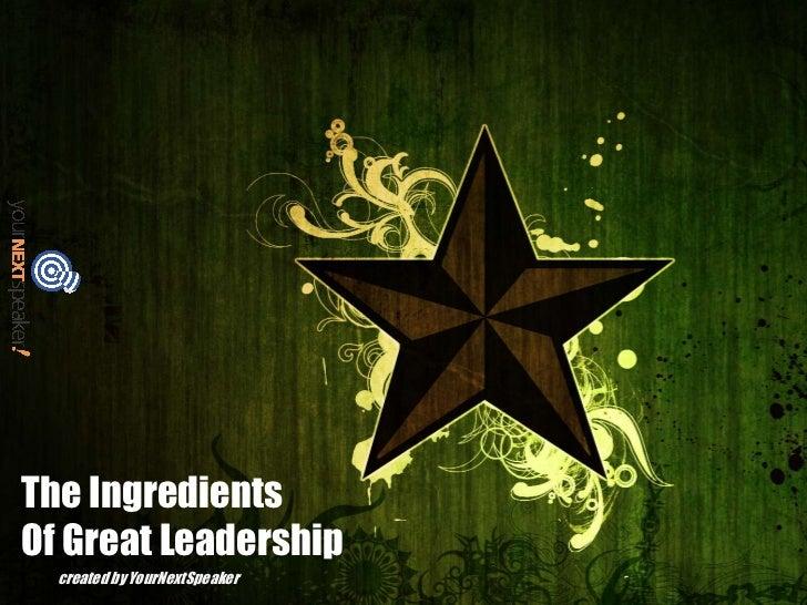 The IngredientsOf Great Leadership  created by YourNextSpeaker
