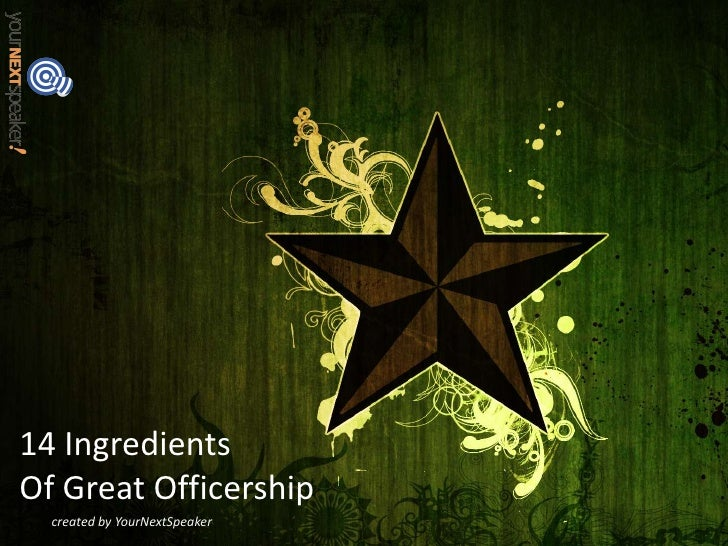 14 Ingredients Of Great Officership   created by YourNextSpeaker