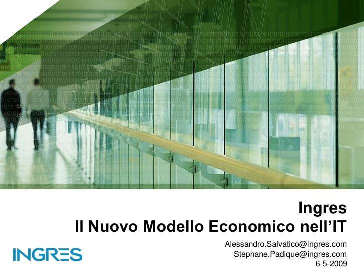 "Ingres Il Nuovo Modello Economico nell""IT                   Alessandro.Salvatico@ingres.com                     Stephane.P..."