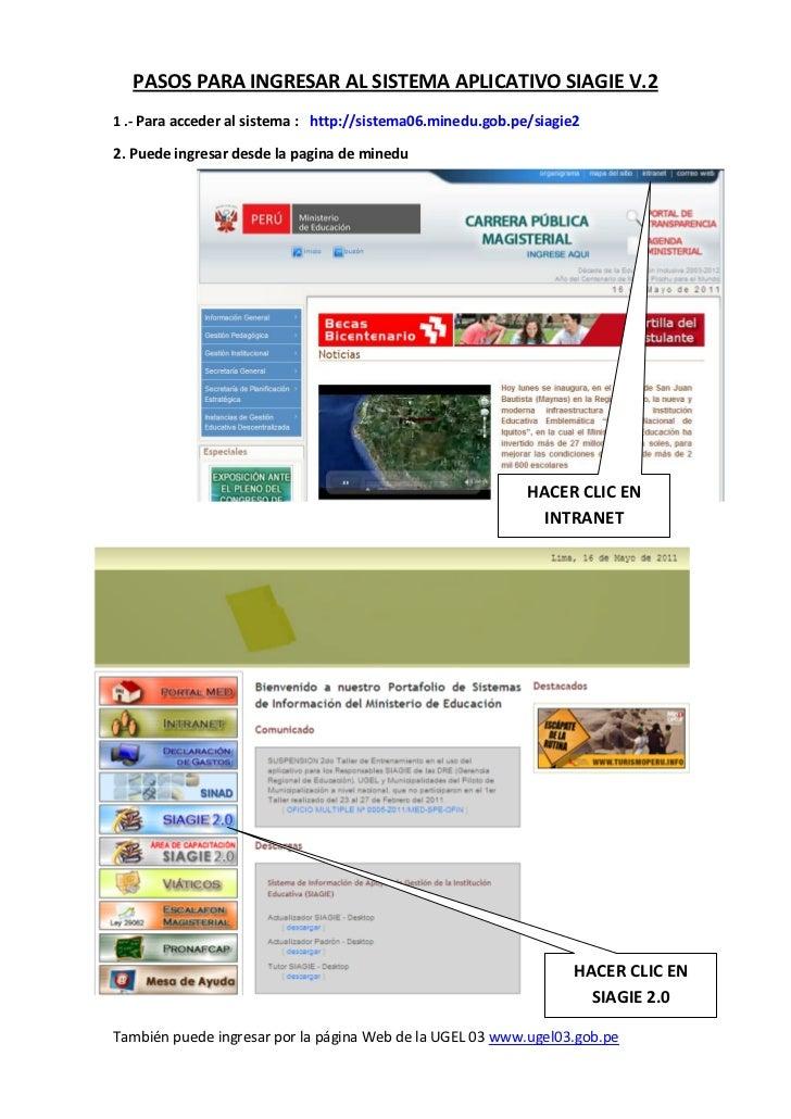 PASOS PARA INGRESAR AL SISTEMA APLICATIVO SIAGIE V.21 .- Para acceder al sistema : http://sistema06.minedu.gob.pe/siagie22...