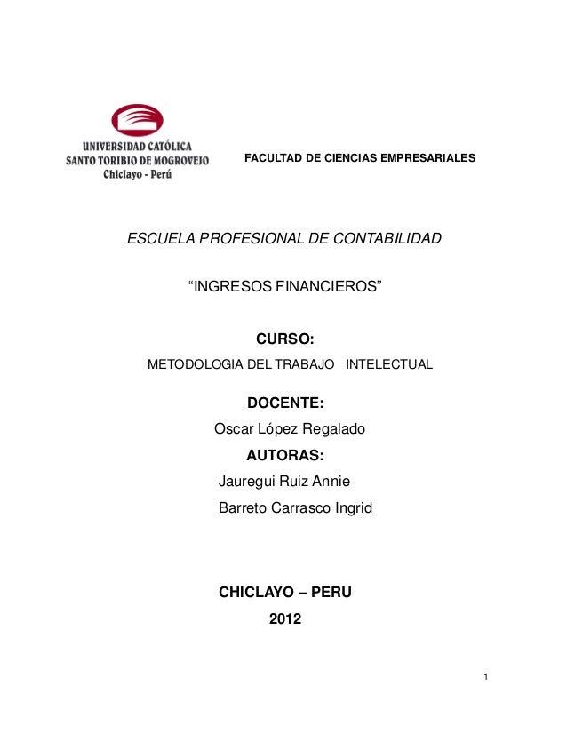 """FACULTAD DE CIENCIAS EMPRESARIALESESCUELA PROFESIONAL DE CONTABILIDAD       """"INGRESOS FINANCIEROS""""               CURSO:  M..."""