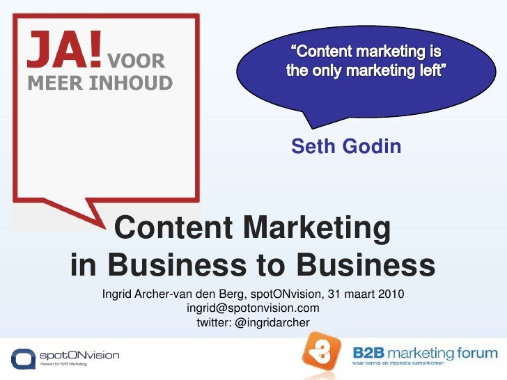 """""""Content marketing is the only marketing left""""<br />Seth Godin<br />Content Marketingin Business to Business<br />Ingrid A..."""