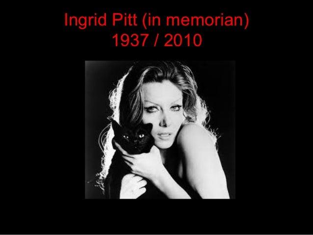Ingrid Pitt (in memorian) 1937 / 2010