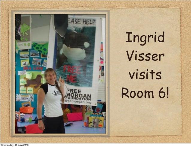 Ingrid Visser's Visit!