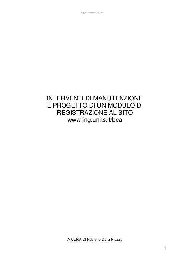 Ingegneria del softwareINTERVENTI DI MANUTENZIONEE PROGETTO DI UN MODULO DI   REGISTRAZIONE AL SITO     www.ing.units.it/b...