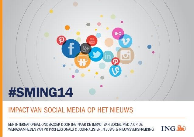 #SMING14 IMPACT VAN SOCIAL MEDIA OP HET NIEUWS EEN INTERNATIONAAL ONDERZOEK DOOR ING NAAR DE IMPACT VAN SOCIAL MEDIA OP DE...