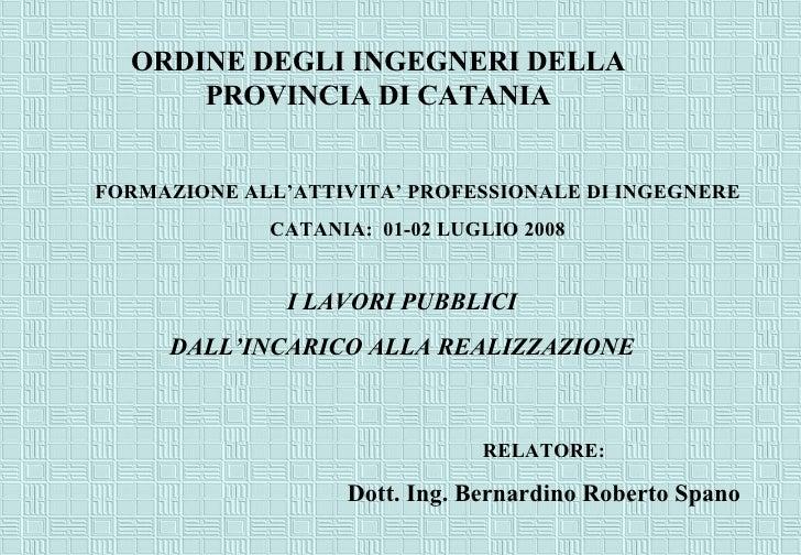 I Lavori Pubblici dall'Incarico alla Realizzazione - Ing.Spano B