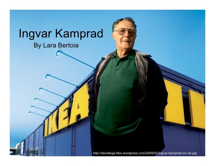 an analysis of the leadership of ingvar kampard owner of ikea Ingvar kamprad, the multi-billionaire founder of the ikea furniture company, was born in 1926 near almhult, in smaland, a remote part of southern sweden his parents were feodor, the son of german.