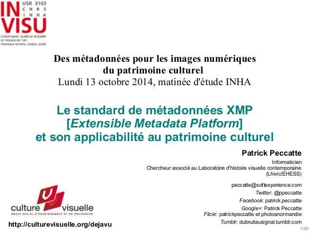 1/56  Des métadonnées pour les images numériques  du patrimoine culturel  Lundi 13 octobre 2014, matinée d'étude INHA  Le ...