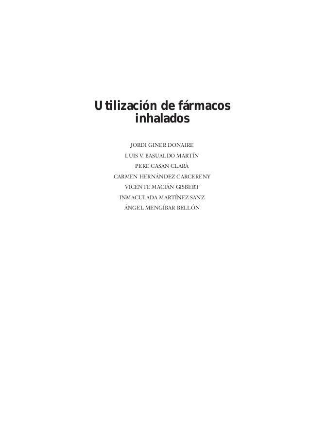 Utilización de fármacos       inhalados       JORDI GINER DONAIRE      LUIS V. BASUALDO MARTÍN         PERE CASAN CLARÀ   ...