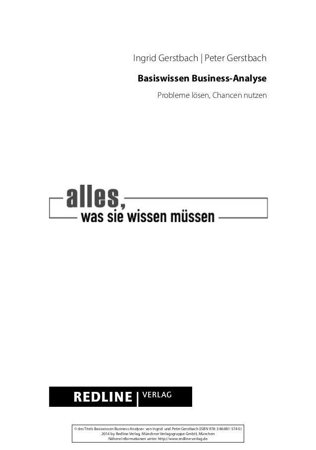 Ingrid Gerstbach   Peter Gerstbach Basiswissen Business-Analyse Probleme lösen, Chancen nutzen © des Titels Basiswissen Bu...