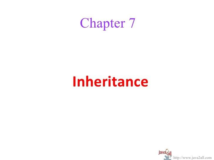 Chapter 7Inheritance              http://www.java2all.com