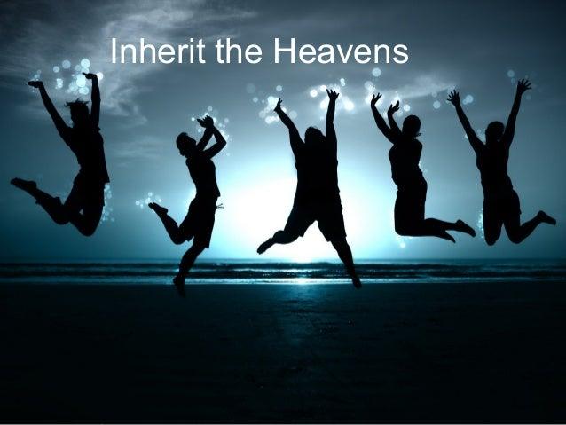 Inherit the Heavens