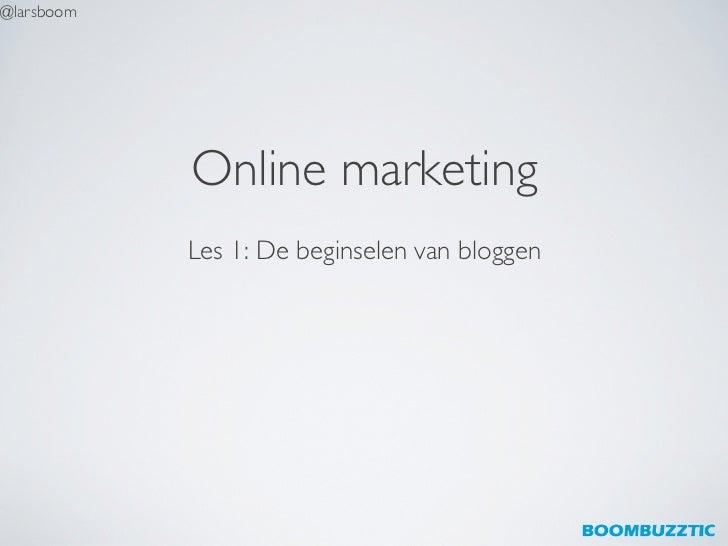 Gastcollege Inholland Diemen Les1 Online Marketing - Bloggen