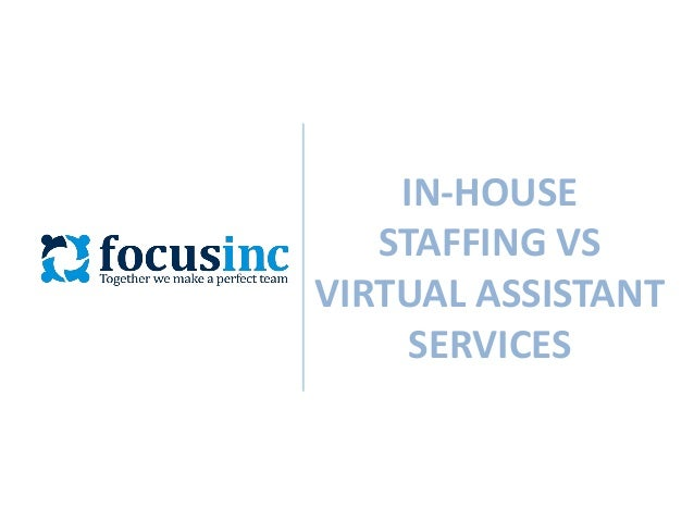 IN-HOUSE STAFFING VS VIRTUAL ASSISTANT SERVICES