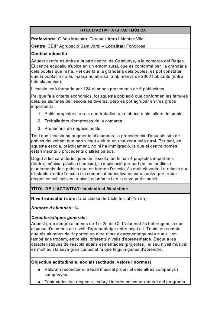 FITXA D'ACTIVITATS TAC I MÚSICA  Professor/a: Glòria Maestro, Teresa Utrero i Montse Vila Centre: CEIP Agrupació Sant Jord...