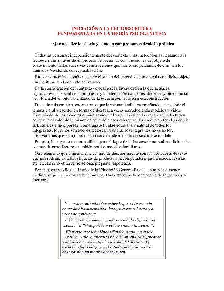 INICIACIÓN A LA LECTOESCRITURA<br />FUNDAMENTADA EN LA TEORÍA PSICOGENÉTICA<br /> <br />- Qué nos dice la Teoría y como l...
