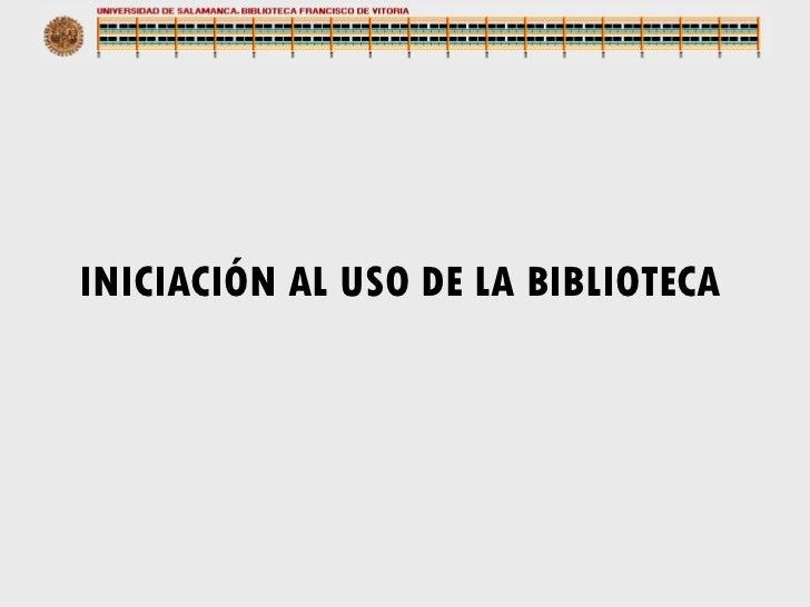 INICIACIÓN AL USO DE LA BIBLIOTECA