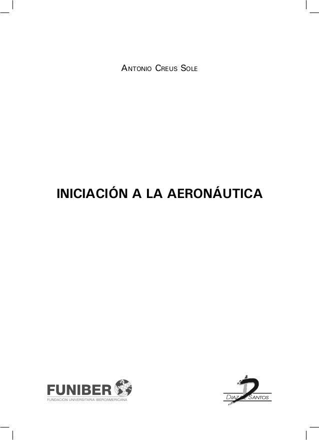 INICIACIÓN A LA AERONÁUTICA Antonio Creus Sole